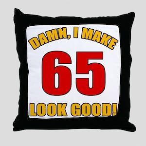 65 Looks Good! Throw Pillow