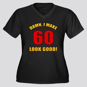 60 Looks Good! Women's Plus Size V-Neck Dark T-Shi