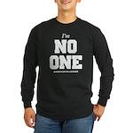 Im No One Long Sleeve Dark T-Shirt