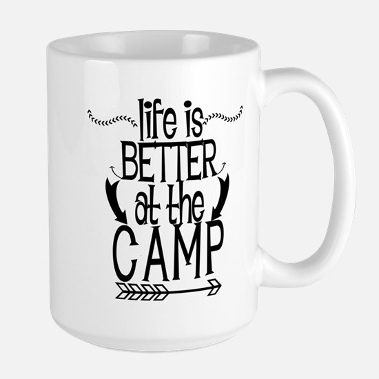 Life Is Better At The Camp Mugs