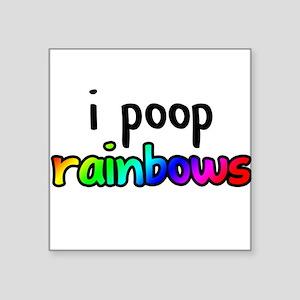 "i poop rainbows Square Sticker 3"" x 3"""