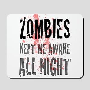 ZOMBIES kept me awake all night Mousepad