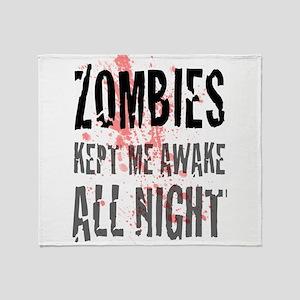 ZOMBIES kept me awake all night Throw Blanket