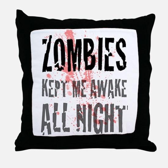 ZOMBIES kept me awake all night Throw Pillow
