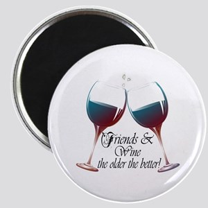 Friends and Wine the older the better Magnet