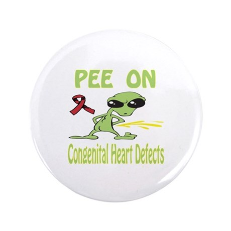 """Pee on Congenital Heart Defects 3.5"""" Button"""