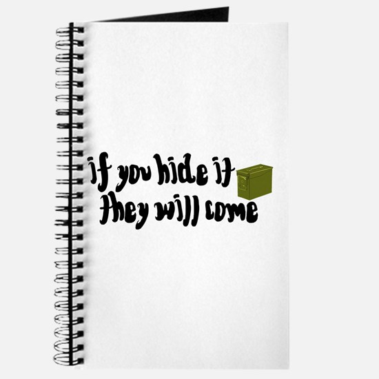 If You Hide It, They Will Come Journal