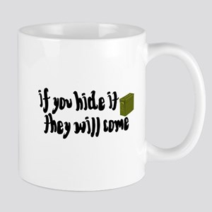 If You Hide It, They Will Come Mug