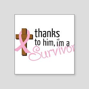"""Im A Survivor Square Sticker 3"""" x 3"""""""