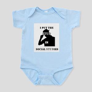 I put the Stud in Social STUDies Infant Bodysuit