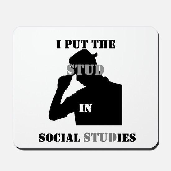 I put the Stud in Social STUDies Mousepad