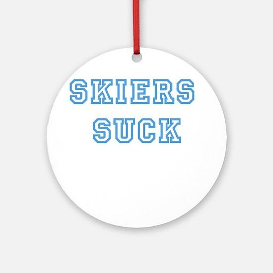 Skiers Suck Ornament (Round)
