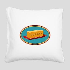 Buttah Dish Square Canvas Pillow