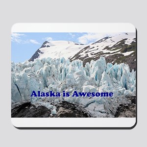 Alaska is Awesome: Portage Glacier, USA Mousepad