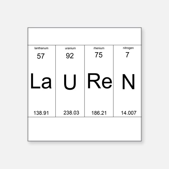 Lauren periodic table of elements Square Sticker 3
