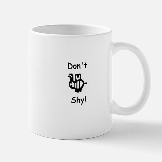 Don't B Shy! Mug