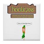 Hooligans Pub - No Shenanigans Tile Coaster