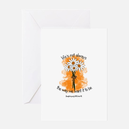 LIFES NOT ALWAYS THE WAY...... Greeting Card