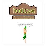 Hooligans Pub - No Shenanigans Square Car Magnet 3