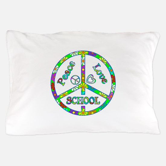 Peace Love School Pillow Case