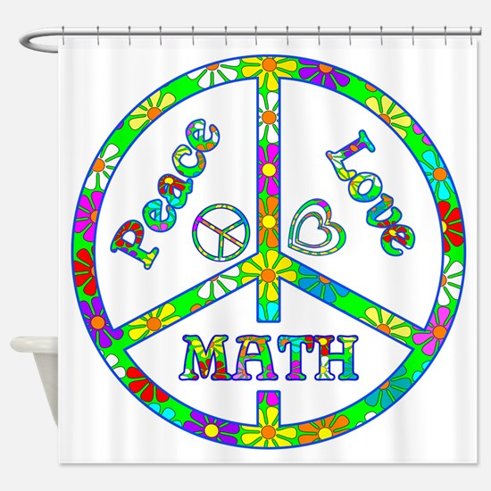 Peace Love Math Shower Curtain