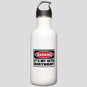 Warning its my 16th birthday Stainless Water Bottl