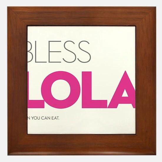 Bless Lola. Then you can eat. Framed Tile