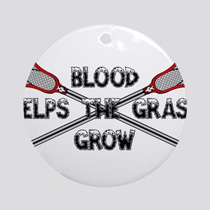 Lacrosse blood helps the grass gr Ornament (Round)
