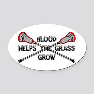 Lacrosse blood helps the grass gro Oval Car Magnet