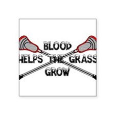 Lacrosse blood helps the gr Square Sticker 3
