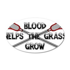 Lacrosse blood helps the gra Wall Decal