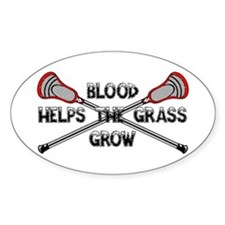 Lacrosse blood helps the grass grow Sticker (Oval)
