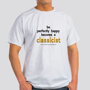 """Perfectly Happy Classicist"" Light T-Shirt"
