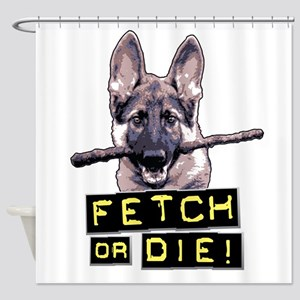 Fetch or Die! Shower Curtain