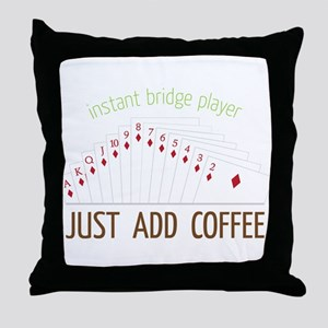 Instant Bridge Player Throw Pillow