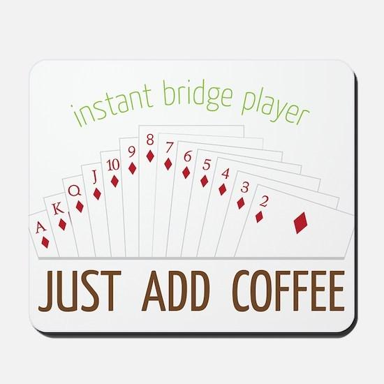 Instant Bridge Player Mousepad