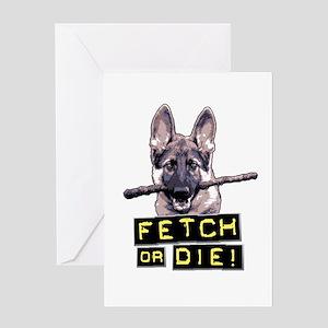 Fetch or Die! Greeting Card