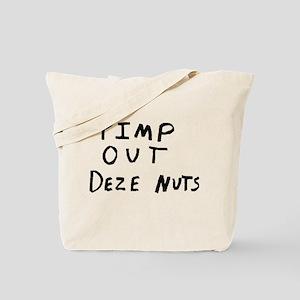 Pimp Out Deze Nuts Tote Bag