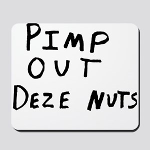 Pimp Out Deze Nuts Mousepad