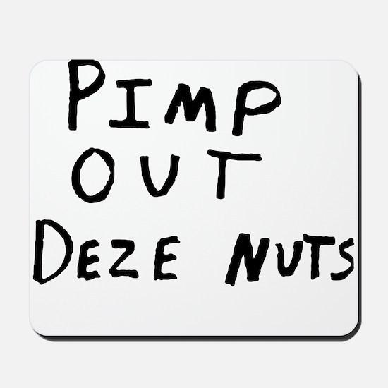 Pimp Out Deze Nuts Mousepad