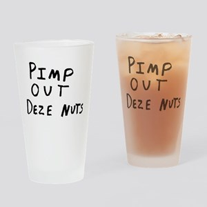 Pimp Out Deze Nuts Drinking Glass