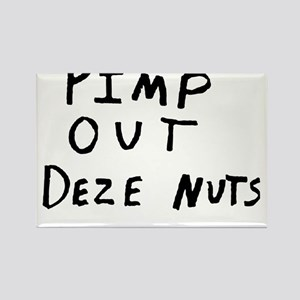 Pimp Out Deze Nuts Rectangle Magnet