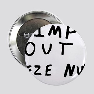 "Pimp Out Deze Nuts 2.25"" Button"