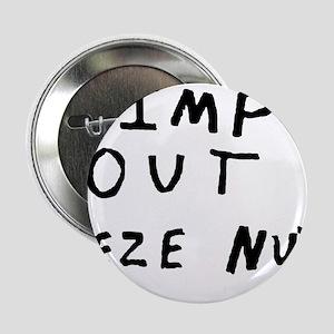 """Pimp Out Deze Nuts 2.25"""" Button"""