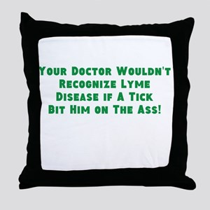 Your Doc Wouldnt Recognize LD Throw Pillow