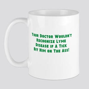 Your Doc Wouldnt Recognize LD Mug