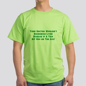 Your Doc Wouldnt Recognize LD Green T-Shirt