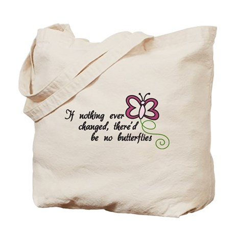 If Nothing Changed Tote Bag