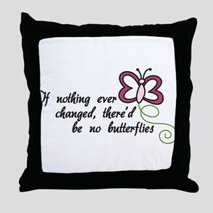 If Nothing Changed Throw Pillow