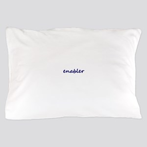 Enabler Pillow Case